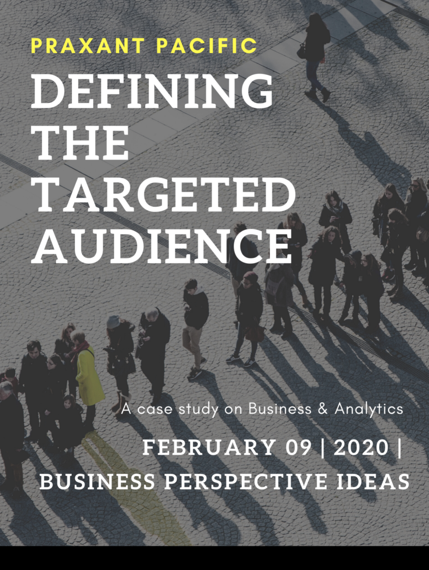 Defining the targeted audiences for your Business 1