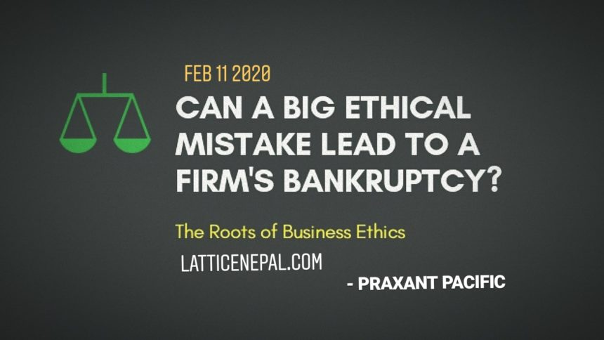 Can A Big Ethical Mistake Lead To A Firm's Bankruptcy? 1