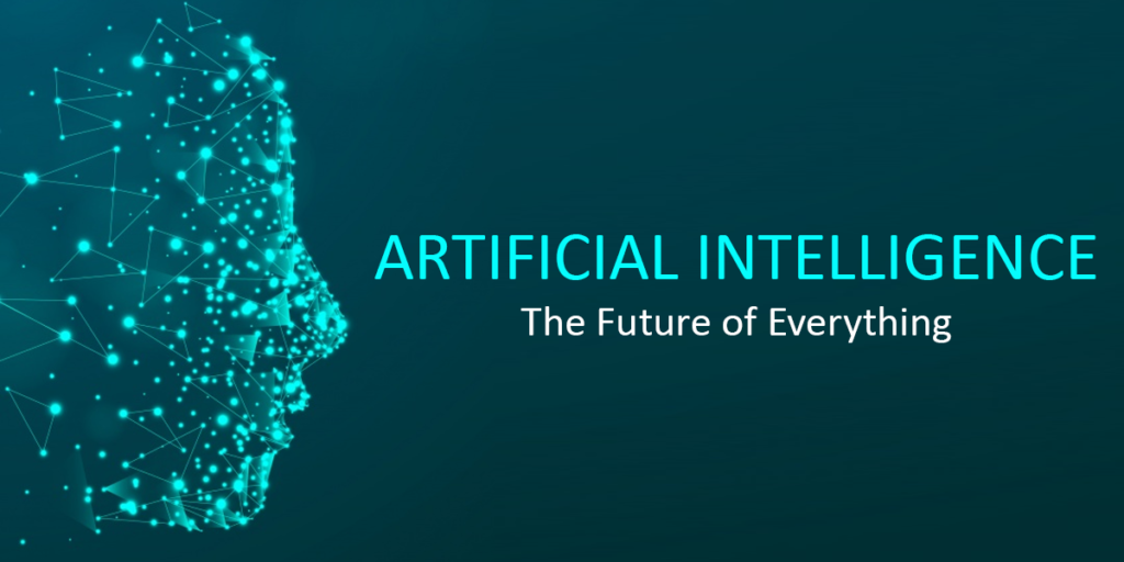Artificial Intelligence(AI); The Future of Everything. 2